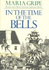 In the Time of the Bells - Maria Gripe, Sheila La Farge, Harald Gripe