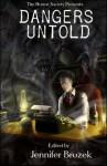 Dangers Untold - Jennifer Brozek