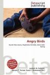 Angry Birds - Lambert M. Surhone, Mariam T. Tennoe, Susan F. Henssonow