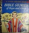 Bible Stories of Boys and Girls - Jane Werner Watson, Rachel Taft Dixon, Marjorie Hartwell