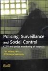 Policing, Surveillance and Social Control - Tim Newburn, Stephanie Hayman