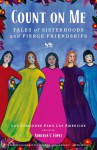 Count on Me: Tales of Sisterhoods and Fierce Friendships - Las comadres para las Americas, Adriana Lopez