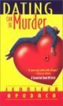 Dating Can Be Murder - Jennifer Apodaca