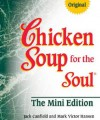 Chicken Soup for the Soul, Mini Edition (Chicken Soup) - Jack Canfield, Mark Victor Hansen
