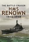 Battle Cruiser Hms Renown 1916 48, The - Peter C. Smith