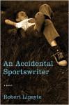 An Accidental Sportswriter: A Memoir - Robert Lipsyte