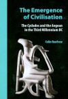 The Emergence of Civilisation: The Cyclades and the Aegean in the Third Millennium B.C - Colin Renfrew