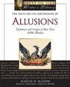The Facts on File Dictionary of Allusions: Definitions and Origins of More Than 4,000 Allusions (Facts on File Writer's Library) - Martin H. Manser, David H. Pickering