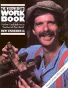 The Woodwright's Workbook: Further Explorations in Traditional Woodcraft - Roy Underhill