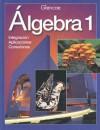 Algebra 1: Integration - Applications - Connections - Glencoe/McGraw-Hill