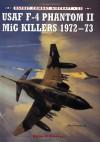 USAF F-4 Phantom II MiG Killers 1972-73 - Peter E. Davies