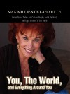 You, the World, and Everything Around You: United States Today. Art, Culture, People, Social, Political, and Legal Systems of Our World - Maximillien de Lafayette