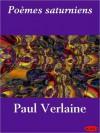 Po Mes Saturniens - Paul Verlaine