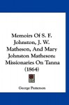 Memoirs of S. F. Johnston, J. W. Matheson, and Mary Johnston Matheson: Missionaries on Tanna (1864) - George Patterson