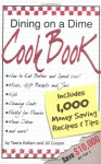 Dining on a Dime Cook Book: 1000 Money Saving Recipes and Tips - Tawra Jean Kellam, Jill Cooper