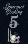 Gourmet Cooking with 5 Ingredients - Deborah Anderson