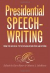 Presidential Speechwriting: From the New Deal to the Reagan Revolution and Beyond (Presidential Rhetoric and Political Communication) - Kurt W. Ritter, Martin J. Medhurst