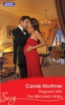 Mills & Boon : Pregnant With The Billionaire's Baby - Carole Mortimer