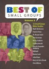Best of Small Groups, Volume 2: Study Guide and DVD Pack - Francis Chan, John Piper, Pete Wilson