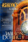 Ashlyn's Radio - Norah Wilson, Heather Doherty, Wilson Doherty