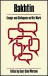Bakhtin: Essays and Dialogues on His Work - Gary Saul Morson
