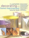 The Complete Decorating and Home Improvement Source Book: More Than 180 Projects and Over 95 Techniques to Transform Your Home with Instructions for Painting, Paperhanging, Tiling, Laying Floor Coverings, Making Soft Furnishings and Instant Makeovers - Mike Lawrence, Stewart Walton, Sally Walton