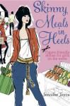 Skinny Meals in Heels - Jennifer Joyce