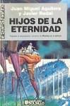 Hijos de la eternidad - Juan Miguel Aguilera, Javier Redal