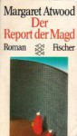 Report der Magd: Roman - Margaret Atwood