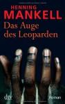Das Auge des Leoparden: Roman - Henning Mankell