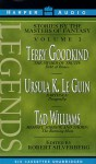 Legends. Volume 3 - Frank Muller, Ursula K. Le Guin, Terry Goodkind, Robert Silverberg, Tad Williams, Sam Tsoutsouvas, Kathryn Walker