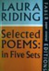 Selected Poems: In Five Sets - Laura Riding Jackson
