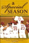 Special Season: A Players' Journal of an Incredible Year - Rob Rains