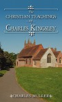 The Christian Teachings of Charles Kingsley - Charles Muller