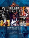 House of Blues: A Backstage Pass to the Artists, Music, and Legends - Daniel Siwek, Ron Bension, Dan Aykroyd