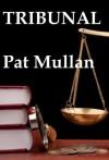 TRIBUNAL - Pat Mullan