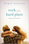 Rock and a Hard Place - Angie Stanton