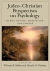 Judeo-Christian Perspectives on Psychology: Human Nature, Motivation, and Change - William R. Miller, Harold D. Delaney