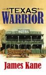 Texas Warrior - James Kane