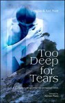 Too Deep For Tears: A Christian Response To Personal Loss - Douglas Hare, Ann Hare