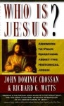 Who Is Jesus? Answers to Your Questions About the Historical Jesus - John Dominic Crossan