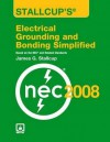 Stallcup's? Electrical Grounding and Bonding Simplified, 2008 Edition - James G. Stallcup