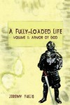 A Fully-Loaded Life Volume II: Armor of God - Jeremy W. Tullis