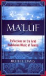 Ma'luf: Reflections on the Arab Andalusian Music of Tunisia - Ruth Davis