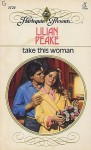 Take This Woman - Lilian Peake