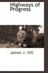 Highways of Progress - James Hill