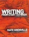 Writing from Start to Finish: A Six-Step Guide - Kate Grenville