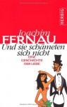 Und sie schämeten sich nicht - Joachim Fernau