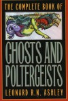 The Complete Book of Ghosts and Poltergeists - Leonard Ashley