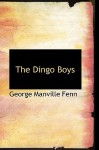 The Dingo Boys - George Manville Fenn, W. Stacey